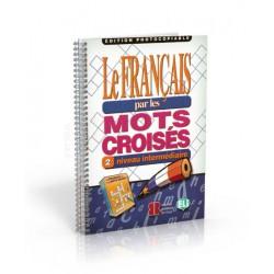 Le francais par les mots croisés Fotocopiable 2 - Intermediare