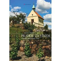 Prahou za vínem - Příběhy pražských vinic