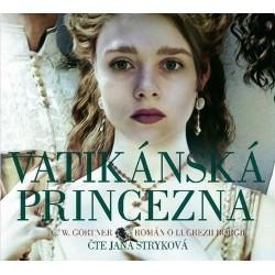 Vatikánská princezna - Román o Lucrezii Borgii - CDmp3 (Čte Jana Stryková)