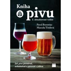 Kniha o pivu - Jak pivo poznávat, ochutnávat a párovat s jídlem