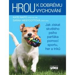 Hrou k dobrému vychování - Jak získat skvělého psího parťáka pomocí sportu, her a triků