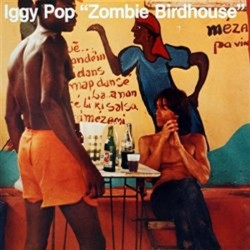 Iggy Pop: Zombie Birdhouse - LP