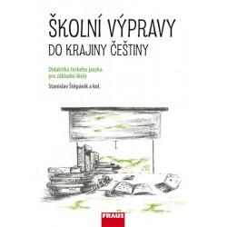 Školní výpravy do krajiny češtiny - Didaktika českého jazyka pro ZŠ a VG