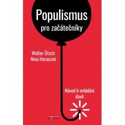 Populismus pro začátečníky - Návod k ovládání davů