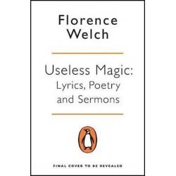 Useless Magic : Lyrics, Poetry and Sermons