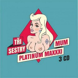 Tři Sestry: Platinum Maxxximum - 3 CD