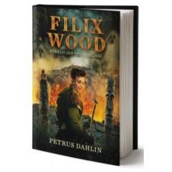 Filix Wood: Pouze nejslabší přežijí