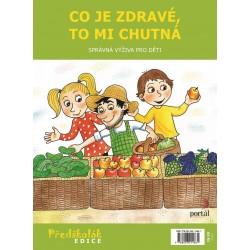 Co je zdravé, to mi chutná - Správná výživa pro děti