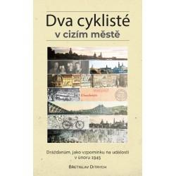 Dva cyklisté v cizím městě - Drážďanům, jako vzpomínku na události v únoru 1945