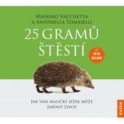 25 gramů štěstí - Jak vám maličký ježek může změnit život - CDm3 (Čte Petr Gelnar)