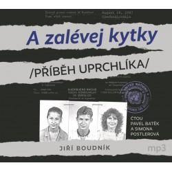 A zalévej kytky /Příběh uprchlíka/ - CDmp3 (Čte Pavel Batěk a Simona Postlerová)