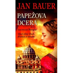 Papežova dcera - Lucrezia Borgia, život plný lásek, dramat a úkladů