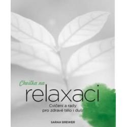 Chvilka na relaxaci - Cvičení a rady pro zdravé tělo i duši