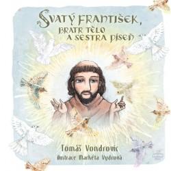 Svatý František, bratr Tělo a sestra Píseň