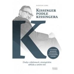 Kissinger podle Kissingera - Úvahy o diplomacii, strategickém výhledu a umění vést
