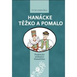 Hanácke těžko a pomalo - Praktická očebnice Hanáčtěne