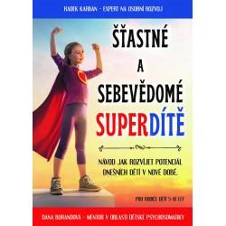 Šťastné a sebevědomé superdítě - Výchova na první dobrou