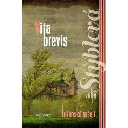 Vita brevis - Lužanská mše I - 3. vydání