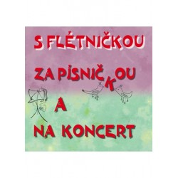 S flétničkou za písničkou a na koncert - CD