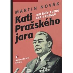 Kati pražského jara - Brežněv a jeho éra v Kremlu