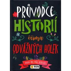Průvodce historií očima odvážné holky - Kniha pro malé rebelky