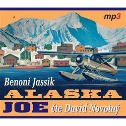 Alaska Joe - Čtyři roky crazy života na Aljašce - CDmp3 (Čte David Novotný)