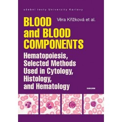 Blood and Blood Components, Hematopoiesis, Selected Methods Used in Cytology, Histology and Hematology