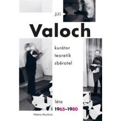 Jiří Valoch - kurátor, teoretik, sběratel, Léta 1965-1980
