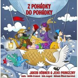 Z pohádky do pohádky: Jakub Hübner a jeho princezny - CD