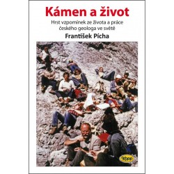 Kámen a život - Hrst vzpomínek ze života a práce českého geologa ve světě