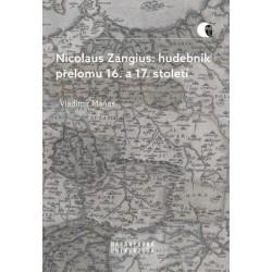 Nicolaus Zangius: hudebník přelomu 16. a 17. století