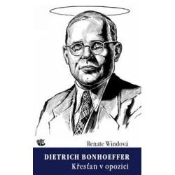 Dietrich Bonhoeffer - Křesťan v opozici