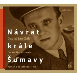 Návrat Krále Šumavy: Román o Josefu Hasilovi - CDmp3 (Čte Ondřej Brousek)