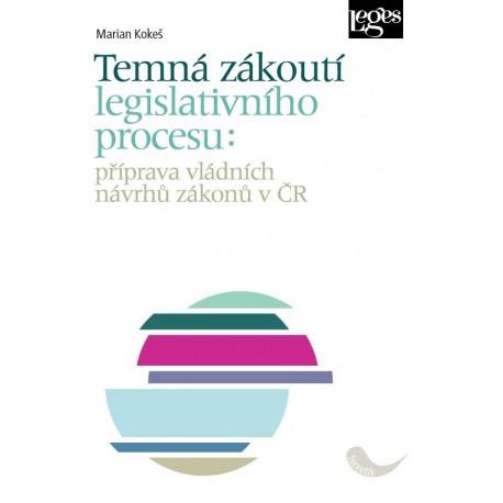 Temná zákoutí legislativního procesu: příprava vládních návrhů zákonů v ČR
