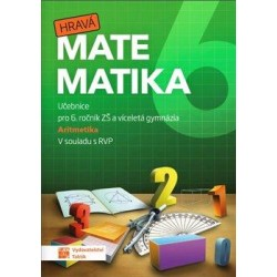 Hravá matematika 6 - Učebnice 1. díl (aritmetika)