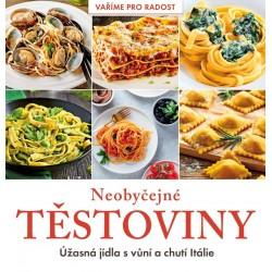 Neobyčejné těstoviny - Úžasná jídla s vůní a chutí Itálie