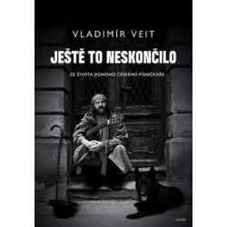 Ještě to neskončilo - Ze života jednoho českého písničkáře