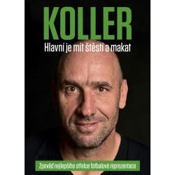 Jan Koller: Bylo to více než sen - Zpověď nejlepšího střelce fotbalové reprezentace