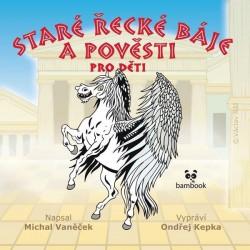 Staré řecké báje a pověsti pro děti - CDmp3 (Vypráví Ondřej Kepka)