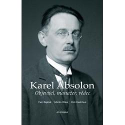 Karel Absolon - Objevitel, manažer, vědec