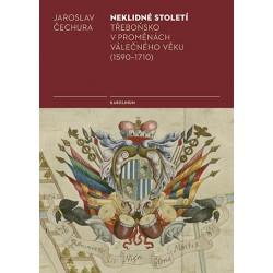 Neklidné století - Třeboňsko v proměnách válečného věku (1590-1710)