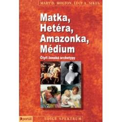 Matka, Hetéra, Amazonka, Médium - Čtyři ženské archetypy
