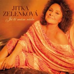 Zelenková Jitka - Já tě mám ráda 2CD