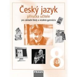 Český jazyk 8 pro ZŠ a víceletá gymnázia - příručka učitele