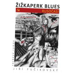 Žižkaperk blues 1 - Rusočasí