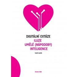 Digitállní extáze - Iluze umělé (nápodoby) inteligence