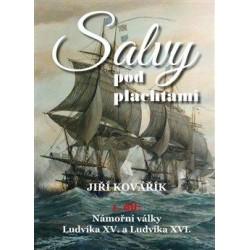 Salvy pod plachtami1. díl - Námořní války Ludvíka XV. a Ludvíka XVI.