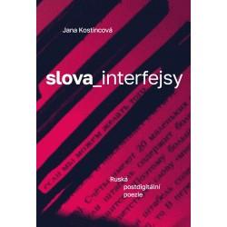 Slova_interfejsy. Ruská postdigitální poezie