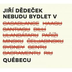 Nebudu bydlet v Québecu - CD