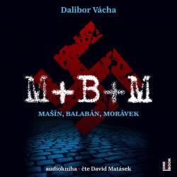 M+ B+ M - Mašín, Balabán, Morávek - CDmp3 (Čte David Matásek)